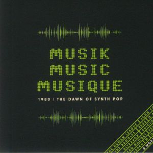 VARIOUS - Musik Music Musique 1980: The Dawn Of Synth Pop