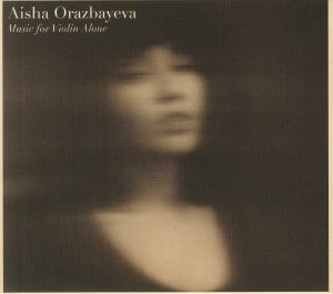 ORAZBAYEVA, Aisha/VARIOUS - Music For Violin Alone