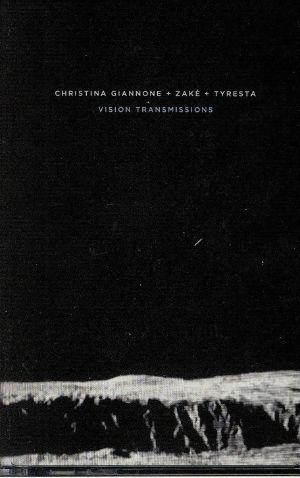 GIANNONE, Christina/ZAKE/TYRESTA - Vision Transmissions