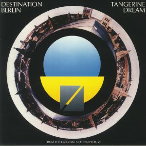 TANGERINE DREAM - Destination Berlin (Soundtrack)