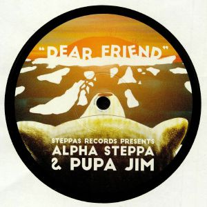 ALPHA STEPPA/PUPA JIM - Dear Friend
