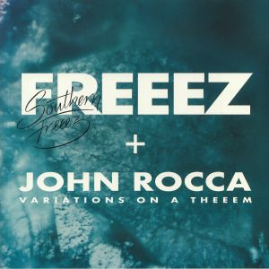 FREEEZ/JOHN ROCCA - Southern Freeez/Variations On A Theeem