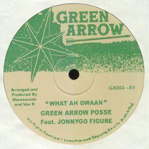 GREEN ARROW POSSEE - What Ah Gwaan