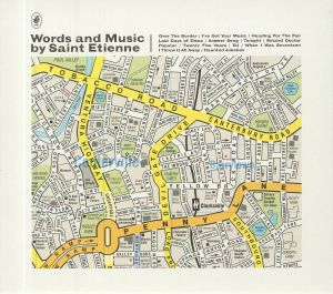 SAINT ETIENNE - Words & Music (Deluxe Edition)