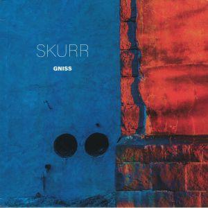 SKURR - Gniss