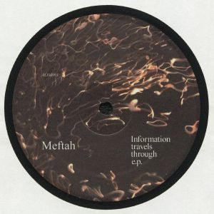 MEFTAH - Information Travels Through EP