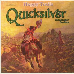 QUICKSILVER MESSENGER SERVICE - Happy Trails (reissue)