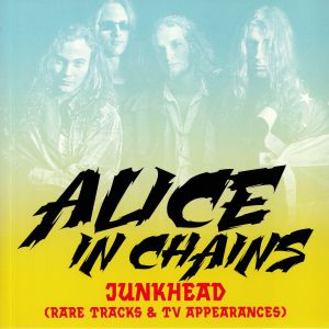ALICE IN CHAINS - Junkhead: Rare Tracks & TV Appearances