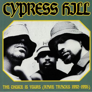 CYPRESS HILL - Choice Is Yours (Rare Tracks 1992-1995)