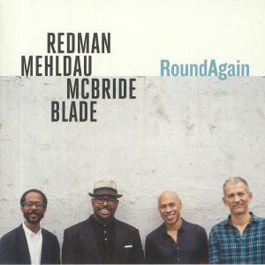 REDMAN, Joshua/BRAD MEHLDAU/CHRISTIAN McBRIDE/BRIAN BLADE - RoundAgain