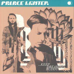 PALACE WINTER - Keep Dreaming Buddy
