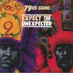 79RS GANG - Expect The Unexpected