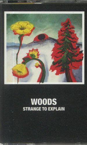 WOODS - Strange To Explain