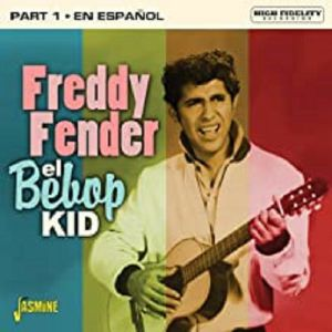 FREDDY FENDER - El Bebop Kid: Part 1