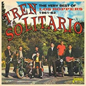 LOS BOPPERS - Tren Solitario: The Very Best Of Los Boppers 1961-1962