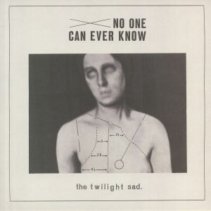 TWILIGHT SAD, The - No One Can Ever Know (reissue)