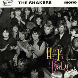 SHAKERS, The - Hi Fi Baby (mono)