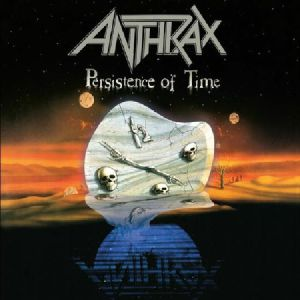 ANTHRAX - Persistence Of Time: 30th Anniversary Edition