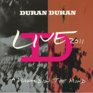 DURAN DURAN - A Diamond In The Mind: Live 2011