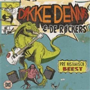 DIKKE DENNIS & DE ROCKERS - Pre Historisch Beest