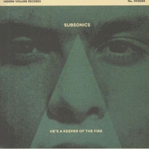 SUBSONICS - He's A Keeper Of The Fire