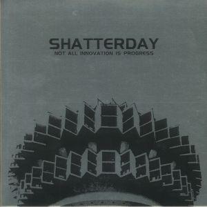 SHATTERDAY - Not All Innovation Is Progress