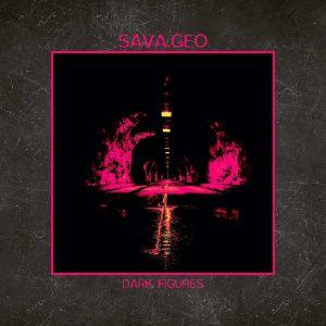 SAVA GEO - Dark Figures