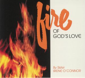 SISTER IRENE O'CONNOR - Fire Of God's Love