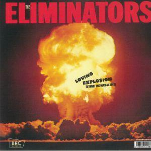 ELIMINATORS, The - Loving Explosion