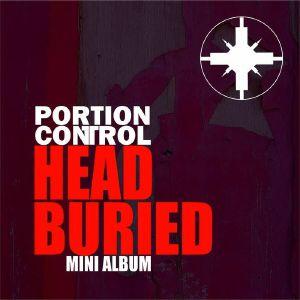 PORTION CONTROL - Head Buried (Mini Album)
