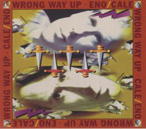 ENO, Brian/JOHN CALE - Wrong Way Up (30th Anniversary Edition)