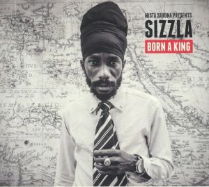SIZZLA - Born A King (reissue)