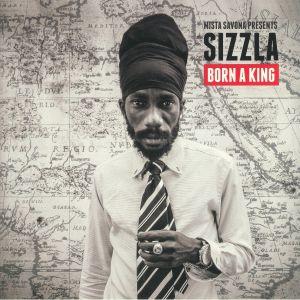 MISTA SAVONA presents SIZZLA - Born A King (reissue)