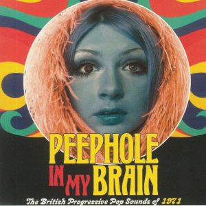 VARIOUS - Peephole In My Brain: The British Progressive Pop Sounds Of 1971