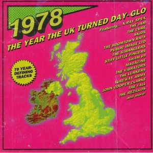 VARIOUS - 1978: The Year The UK Turned Day Glo