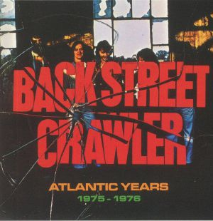 BACK STREET CRAWLER - Atlantic Years 1975-1976