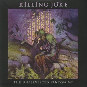 KILLING JOKE - The Unperverted Pantomime (remastered)