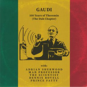 GAUDI - 100 Years Of Theremin: The Dub Chapter