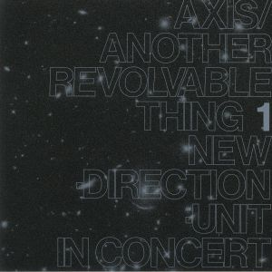 MASAYUKI TAKAYANAGI NEW DIRECTION UNIT - Axis/Another Revolvable Thing 1 (reissue)
