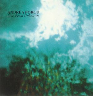 PORCU, Andrea - Live From Unknown