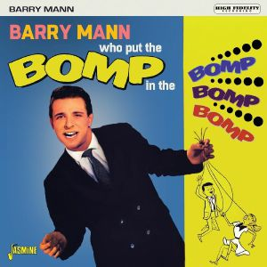 MANN, Barry - Who Put The Bomp In The Bomp Bomp Bomp