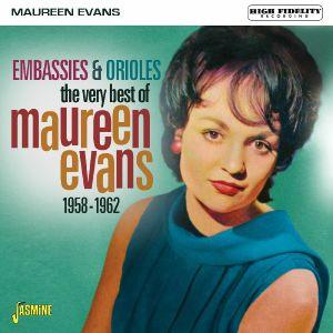 EVANS, Maureen - The Very Best Of: Embassies & Orioles 1958-1962