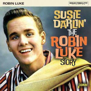 LUKE, Robin - Susie Darlin': The Robin Luke Story