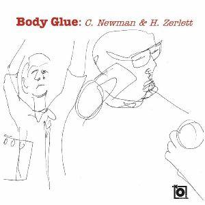 NEWMAN, C/H ZERLETT - Body Glue