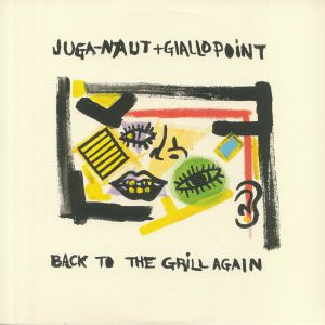 JUGA NAUT/GIALLO POINT - Back To The Grill Again