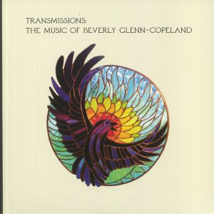 GLENN COPELAND, Beverly - Transmissions: The Music Of Beverly Glenn Copeland