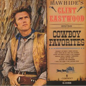 EASTWOOD, Clint - Rawhide's Clint Eastwood Sings Cowboy Favorites (90th Birthday Edition)