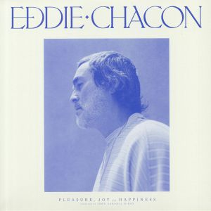 CHACON, Eddie - Pleasure Joy & Happiness