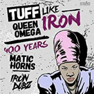 QUEEN OMEGA/IRON DUBZ/MATIC HORNS - Tuff Like Iron