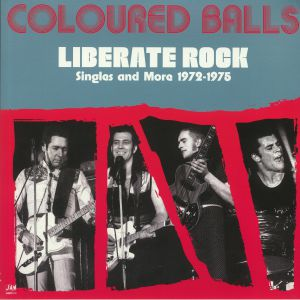 COLOURED BALLS - Liberate Rock: Singles & More 1972-1975 (remastered)